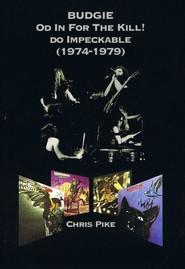 okładka Budgie Od In For The Kill do Impeckable 1974-79, Książka | Pike Chris