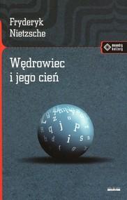 okładka Wędrowiec i jego cień, Książka | Friedrich Nietzsche