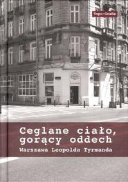 okładka Ceglane ciało, gorący oddech Warszawa Leopolda Tyrmanda, Książka |