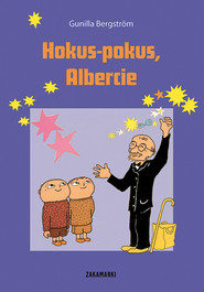 okładka Hokus-pokus Albercie, Książka | Bergstrom Gunilla