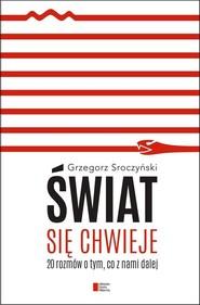 okładka Świat się chwieje 20 rozmów o tym, co z nami dalej, Książka | Sroczyński Grzegorz