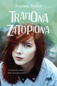 okładka Trafiona zatopiona, Książka   Joanna Nadin