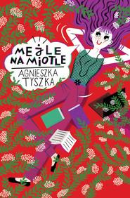 okładka Mejle na miotle, Książka | Agnieszka Tyszka