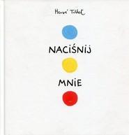 okładka Naciśnij mnie, Książka | Tullet Herve
