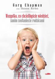 okładka Wszystko co chcielibyście wiedzieć zanim zostaniecie rodzicami, Książka | Gary Chapman