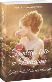 okładka Tamtego lata w Bułgarii Taka miłość się nie zdarza, Książka | Winkler-Pogoda Małgorzata