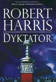 okładka Trylogia rzymska Tom 3 Dyktator, Książka | Robert Harris