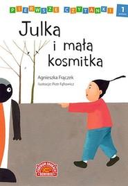 okładka Pierwsze czytanki Julka i mała kosmitka poziom 1, Książka | Agnieszka Frączek