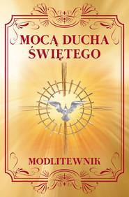 okładka Mocą Ducha Świętego Modlitewnik, Książka | Sobolewski Zbigniew