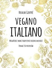 okładka Vegano Italiano Wegańskie smaki włoskiej kuchni, Książka | Rosalba Gioffre