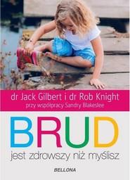 okładka Brud jest zdrowszy niż myślisz, Książka | Jack Gilbert, Rob Knight