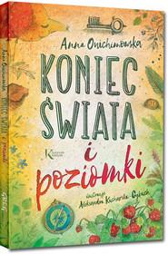 okładka Koniec świata i poziomki, Książka   Anna Onichimowska
