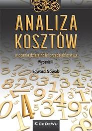 okładka Analiza kosztów w ocenie działalności przedsiębiorstwa, Książka | Edward Nowak