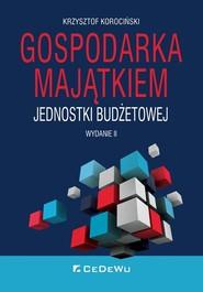 okładka Gospodarka majątkiem jednostki budżetowej, Książka | Korociński Krzysztof