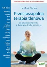 okładka Przeciwzapalna terapia tlenowa Jak bezpiecznie korzystać z darmowego środka leczniczego, Książka | Sircus Mark