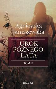 okładka Urok późnego lata Tom 2, Książka | Agnieszka  Janiszewska
