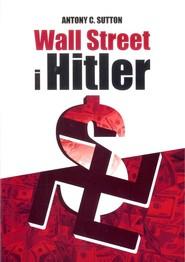 okładka Wall Street i Hitler, Książka   Antony C. Sutton