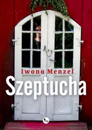 okładka Szeptucha, Książka   Iwona Menzel