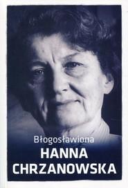 okładka Błogosławiona Hanna Chrzanowska, Książka |