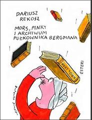 okładka Mors Pinky i archiwum pułkownika Bergmana, Książka | Dariusz Rekosz, Bohdan Butenko