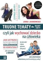 okładka Trudne tematy dla mamy i taty, Książka | Anna Jankowska