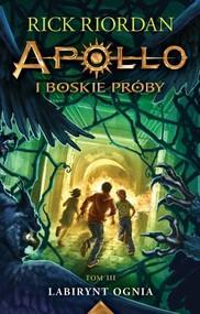 okładka Apollo i boskie próby Tom 3 Labirynt Ognia, Książka | Rick Riordan