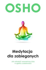 okładka Medytacja dla zabieganych, Książka | OSHO