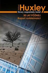okładka Nowy wspaniały świat 30 lat później Raport rozbieżności, Książka | Aldous Huxley