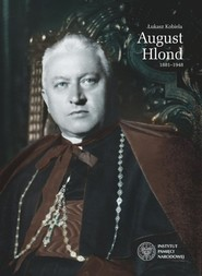 okładka August Hlond 1881-1948, Książka | Kobiela Łukasz