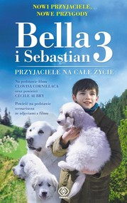 okładka Bella i Sebastian 3 Przyjaciele na całe życie, Książka   Féret-Fleury Christine