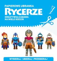okładka Papierowe ubranka Rycerze, Książka |