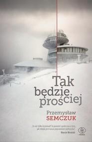 okładka Tak będzie prościej, Książka | Przemysław Semczuk
