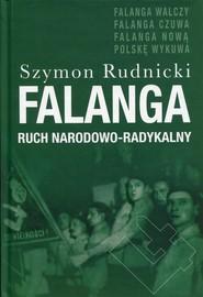 okładka Falanga Ruch Narodowo - Radykalny, Książka | Rudnicki Szymon