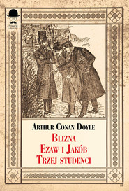 okładka Blizna, Ezaw i Jakub, Trzej studenci, Książka | Arthur Conan Doyle