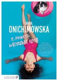 okładka Z punktu widzenia kota, Książka | Anna Onichimowska