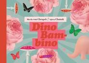 okładka Dino Bambino, Książka | Sylwia Chutnik, Chrupek Mirella von