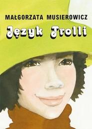 okładka Język Trolli, Książka | Musierowicz Małgorzata
