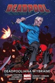 okładka Deadpool Tom 10 Deadpooliana wybrane, Książka | Gerry Dugga, Christopher Hastings, Paul Scheer, Nick Giovannetti, Tim Seeley, Elmo Bondoc, J Camagni