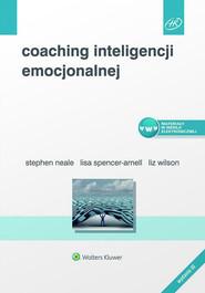 okładka Coaching inteligencji emocjonalnej, Książka | Lisa Spencer-Arnell, Stephen Neale, Liz Wilson