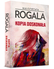 okładka Kopia doskonała, Książka   Małgorzata Rogala