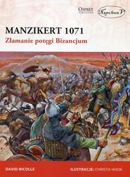 okładka Manzikert 1071 Złamanie potęgi Bizancjum, Książka | David Nicolle