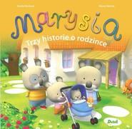 okładka Marysia Trzy historie o rodzince, Książka | Berkane Nadia