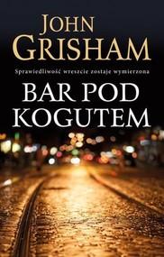 okładka Bar Pod Kogutem, Książka   John  Grisham