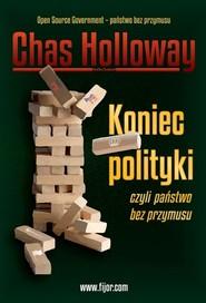 okładka Koniec polityki czyli państwo bez przymusu, Książka | Holloway Chas