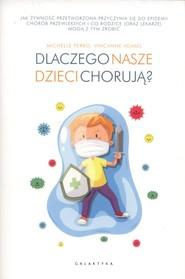 okładka Dlaczego nasze dzieci chorują?, Książka   Michelle Perro, Vincanne Adams