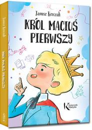 okładka Król Maciuś Pierwszy, Książka | Janusz Korczak