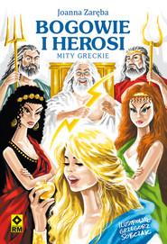 okładka Bogowie i Herosi Mity greckie, Książka   Joanna Zaręba