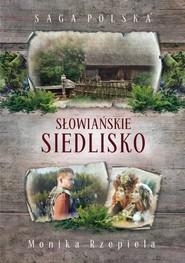 okładka Słowiańskie siedlisko Saga Polska, Książka | Monika Rzepiela