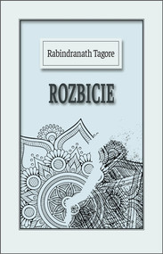 okładka Rozbicie, Książka | Rabindranath Tagore