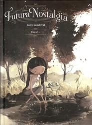okładka Futura Nostalgia Część 1, Książka | Sandoval Tony